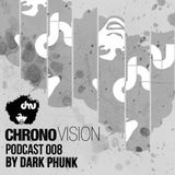 Chronovision Ibiza Pod 008 feat. Dark Phunk /// Presented by K.O. (Chicago, US)