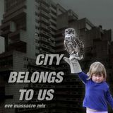 CITY BELONGS TO US