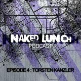 Naked Lunch PODCAST #004 - TORSTEN KANZLER