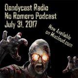 Dandycast Radio: No Romero Podcast - July 31, 2017