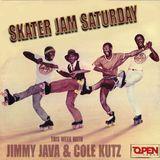 Skater Jam Saturday ~ Jimmy java & Cole Kutz ~ Open Tempo FM