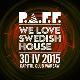P.A.F.F. @ We Love Swedish House (Capitol Club Warsaw, Poland) 2015-04-30