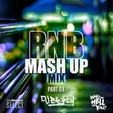 #RNBMashUp Part.04 // R&B, Hip Hop & Dancehall Mash Up's // Instagram: djblighty