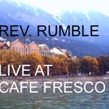 Rev. Rumble live at Cafe Fresco