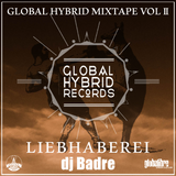 Dj Badre - Liebhaberei (Global Hybrid Mixtape Vol.2)