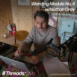 Weirding Module #4 w/ Nathan Gray 16-Mar-19 (Threads*ZK/U)