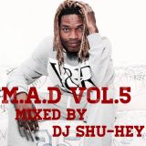 M.A.D vol.5 Mixed By DJ SHU-HEY