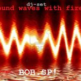Sound waves with fire!- BOB SP