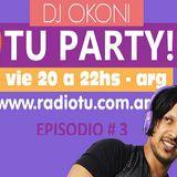 OKONI PODSCATS EDICION # 3 ( TU PARTY ) www.radiotu.com.ar