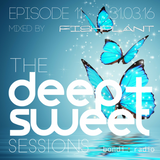 The Deep & Sweet Sessions with Fishplant - Episode 11 31.03.16