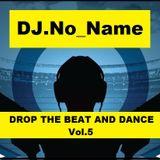 DJ.No_Name-Drop The Beat And Dance Vol.5 2015-02-01