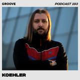 Groove Podcast 193 - Koehler