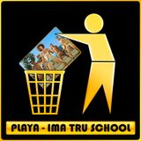 Playa - Ima Tru School