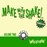 "Make With The Shake! Vol.2 - ""Jumpin' Jelly Boogie"""
