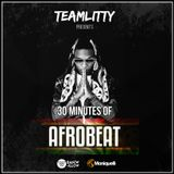TEAMLITTY presents 30 Minutes of AfroBeat