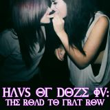Haus Of Doze 4: The Road To Frat Row