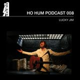 HOHUMPODCAST008 - Lucky Jim