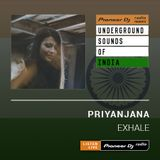 Priyanjana - Exhale #007 (Underground Sounds Of India)