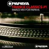 Papaya Podcast - Trance classics #1 (Mixed by Marzz)