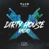 Dirty House Radio #026