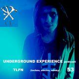UNDERGROUND EXPERIENCE podcast - TLFN ( (wonky techno, spb techno) 053