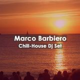 Marco Barbiero - Chill-House Dj Set