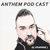ANTHEM SEPTEMBER 28TH, 2018 - DJ FRANKIE J
