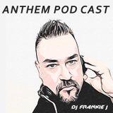 ANTHEM SEPTEMBER 28TH, 2018 - DJ FRANKIE J