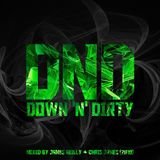 DnD - Down 'n' Dirty - Mixed by James Reilly & Chris James (2010)
