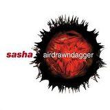 Sasha  Airdrawndagger (2002)