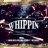 WHIPPIN' VOLUME ONE - @TARIQDJT