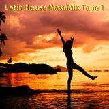 Latin House MasaMix Tape 1