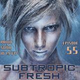 Ron Sky - Subtropic Fresh Radioshow (Episode 55)