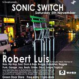 Robert Luis Sonic Switch November 5th @ Green Door Store - 5 Hour DJ Set