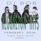 Dj Bob - Reggaeton Hits (Febrero 2016)