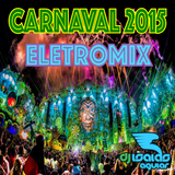Carnaval 2015 EletroMix