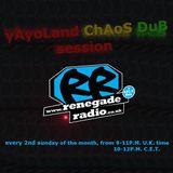 yAyoLand chAos Dub SesSioN feat.PhoniAndFlore RenegadeRadio live set 08.01.2017