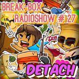 Break-Box Radioshow #027 Mix by Detach