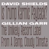 Is Trump Karmic Payback? + The Unlikely Record Label From A Damp, Cloudy Climate - Show #300
