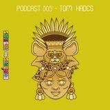 Podcast 005 - Tom Hades