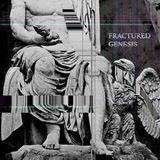 Fractured Genesis