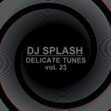Dj Splash (Peter Sharp) - Delicate tunes vol.23