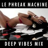 LE PHREAK  &  THE MACHINE - DEEP HOUSE MIX VIBES - TAG TEAM SET #VITAMINDEEP PDX