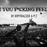 Can You F*cking Feel It?