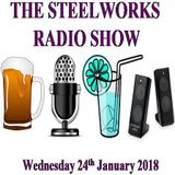Steelworks Radio Show - 24th January 2018