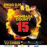 Mombasa County Vol. 15 MP3 - Vj Chris.