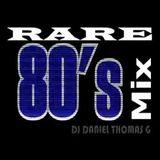 Rare 80's Mix DJ Daniel Thomas G