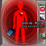 Give Up - Mix Set Abdi.Adl 08-09-2017