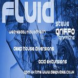 FLUID with STEVE GRIFFO GRIFFITHS - MAY 10TH 2017 - DEEPVIBES.CO.UK