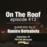 On The Roof 013 (Andrey Potyomkin & Ramiro Bernabela) [Sep 25 2013] on Pure.FM